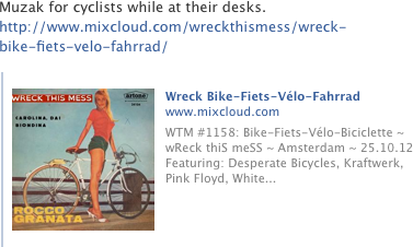 Muzak for cyclists while at their desks.